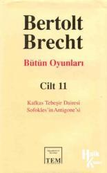 Berthold Brecht-Bütün Oyunları 11 / Kafkas Tebeşir Dairesi - Sofokles'in Antigone'si