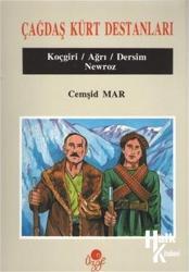 Çağdaş Kürt Destanları Koçgiri, Ağrı, Dersim, Newroz