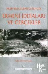 Ermeni İddiaları ve Gerçekler Arşiv Belgeleriyle Tehcir