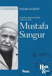 Mustafa Sungur Üstadın Manevi Evladı, Fena Fi'n Nur Mustafa Sungur