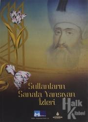 Sultanların Sanata Yansıyan İzleri (Ciltli)