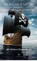 The Dealings Of Captain Sharkey, And Other Tales Of Pirates