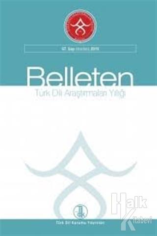 Belleten Türk Dili Araştırma Yıllığı Sayı: 67 Haziran 2019