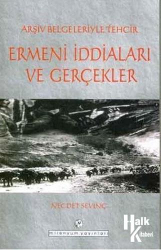 Ermeni İddiaları ve Gerçekler