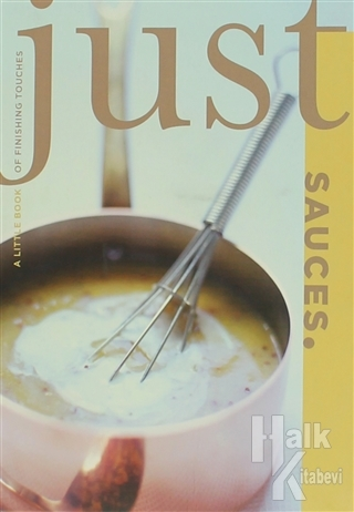 Just Sauces - A Little Book of Finishing Touches