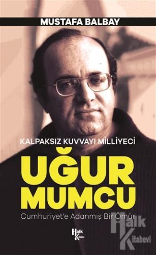 Uğur Mumcu-Kalpaksız Kuvvayı Milliyeci - Mustafa Balbay -Halkkitabevi