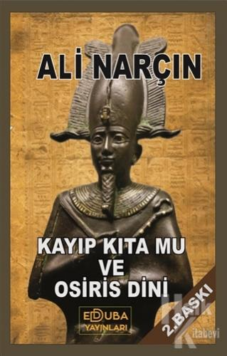 Kayıp Kıta Mu ve Osiris Dini