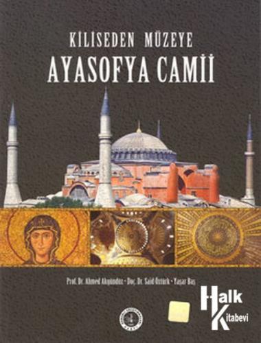 Kiliseden Müzeye Ayasofya Camii
