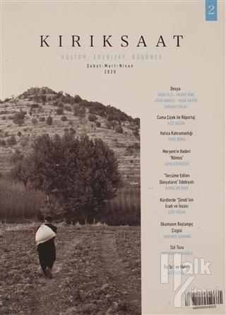Kırık Saat Kültür, Edebiyat, Düşünce Dergisi Sayı: 2 Şubat-Mart-Nisan 2020