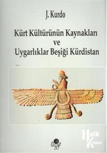 Kürt Kültürünün Kaynakları ve Uygarlıklar Beşiği Kürdistan