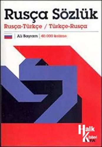 Rusça Sözlük - Rusça-Türkçe/Türkçe-Rusça 40.000 Kelime