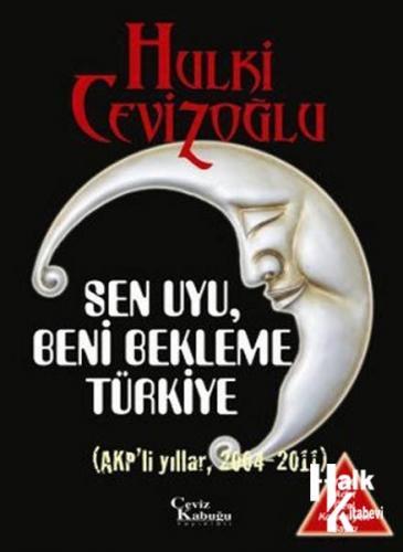 Sen Uyu Beni Bekleme Türkiye