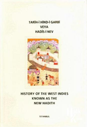 Tarih-i Hind-i Garbi Veya Hadis-i Nev (Bez Cilt)/ History Of West Indies Known As The New Hadith