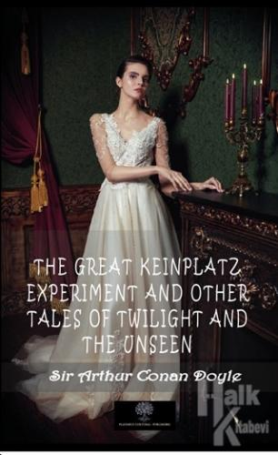 The Great Keinplatz Experiment And Other Tales Of Twilight And The Unseen