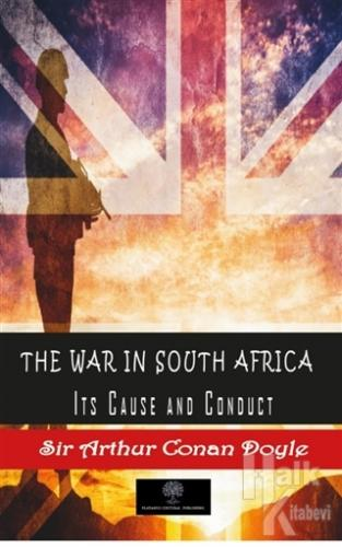 The War in South Africa, İts Cause and Conduct